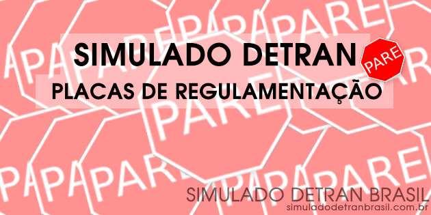 Simulado Detran Placas de Regulamentação (Exclusivo)