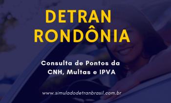 Detran RO – Rondônia – Consulta de Pontos da CNH, Multas e IPVA