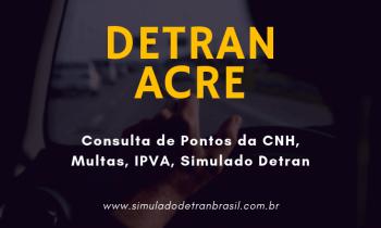 Detran AC Acre – Consulta de Pontos da CNH, Multas e IPVA