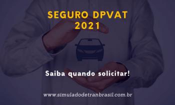 Saiba mais sobre o Seguro DPVAT 2021